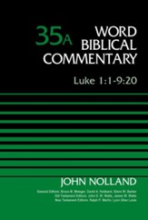 Luke 1: 1-9:20: Word Biblical Commentary, Volume 35A [WBC]