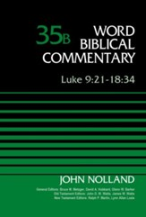 Luke 9: 21-18:34: Word Biblical Commentary, Volume 35B [WBC]