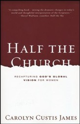 Half the Church: Recapturing God's Global Vision for Women (Paperback)