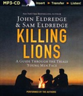 Killing Lions: A Guide Through the Trials Young Men Face -unabridged audiobook on MP3-CD