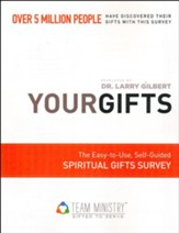 Your Gifts:The Easy to Use, Self-Guided Spiritual Gifts Survey
