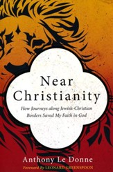 Near Christianity: How Journeys Along Jewish-Christian Borders Saved My Faith in God