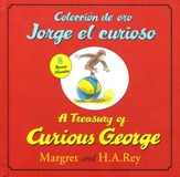 A Treasury of Curious George/Coleccion de Oro Jorge el curioso (bilingual edition)