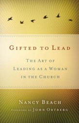 Gifted to Lead: The Art of Leading As a Woman in the Church