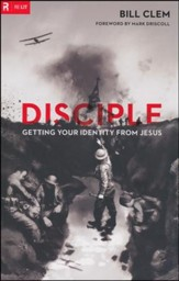 Disciple: Getting Your Identity from Jesus