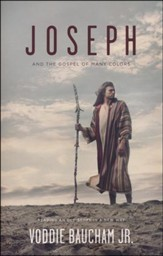 Joseph and the Gospel of the Many Colors: Reading an Old Story in a New Way