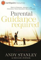 Parental Guidance Required Study Guide: How To Enhance, Advance, and Influence Your Children's Relationships