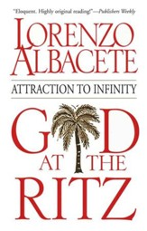 God at the Ritz: Attraction to Infinity