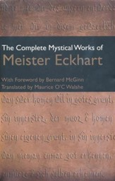 The Complete Mystical Works of Meister Eckhart -Third edition