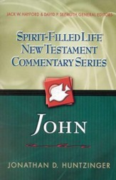John: Spirit-Filled Life New Testament Commentary Series