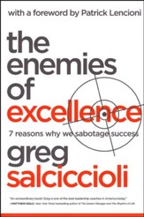 The Enemies of Excellence: 7 Reasons Why We Sabotage Success - Slightly Imperfect