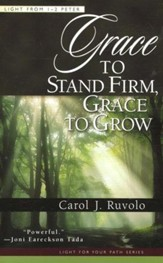 Grace to Stand Firm, Grace to Grow: Light from 1-2 Peter