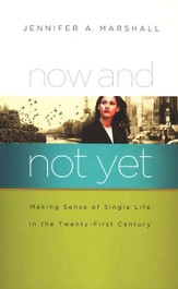 Now and Not Yet: Making Sense of Single Life in the Twenty-First Century - Slightly Imperfect