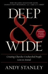 Deep & Wide: Creating Churches Unchurched People Love to Attend (Paperback)