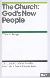 The Church: God's New People: Gospel Coalition Booklets