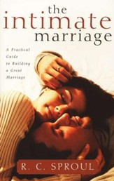 The Intimate Marriage: A Practical Guide to Building a Great Marriage, Paperback
