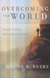 Overcoming the World: Grace to Win the Daily Battle