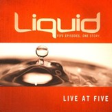 Liquid: Live at Five Leader's Kit  - Slightly Imperfect