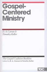 Gospel-Centered Ministry: Gospel Coalition Booklets