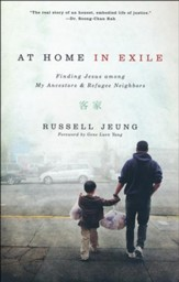 At Home In Exile: Finding Jesus Amoung My Ancestors & Refugee Neighbors