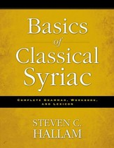 Basics of Classical Syriac: Complete Grammar, Workbook, and Lexicon