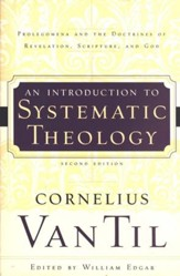 An Introduction to Systematic Theology: Prolegomena and the Doctrine of  Revelation, Scripture, and God