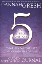 Five Little Questions that Reveal the Life God Designed for You: Study Journal