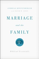 Marriage and the Family (Concise Edition): Biblical Essentials