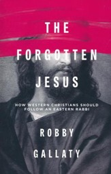 The Forgotten Jesus: How Western Christians Should Follow an Eastern Rabbi - Slightly Imperfect