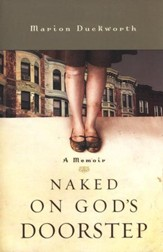 Naked on God's Doorstep: A Memoir