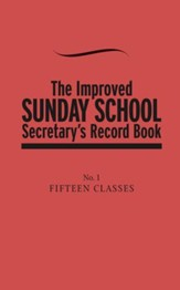 The Improved Sunday School Secretary's Record Book