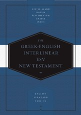 The Greek-English Interlinear ESV New Testament: Nestle-Aland Novum Testamentum Graece (NA28) and