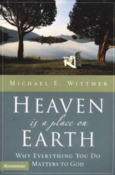 Heaven Is a Place on Earth: Why Everything I Do Matters to God