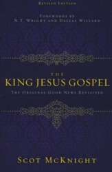 The King Jesus Gospel: The Original Good News Revisited, Revised Edition