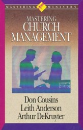 Mastering Ministry: Mastering Church Management