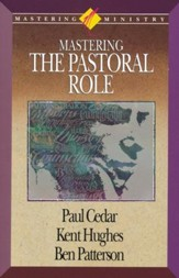 Mastering Ministry: Mastering The Pastoral Role