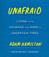 Unafraid: Living with Courage and Hope in Troubled Times