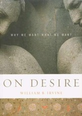 On Desire: Why We Want What We Want