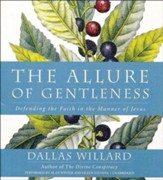 The Allure of Gentleness: Defending the Faith in the Manner of Jesus - Unabridged audiobook on CD