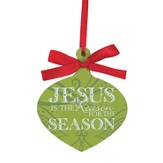 Jesus is the Reason for the Season Ornament, Green