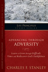Life Principles Study Guide: Advancing Through Adversity
