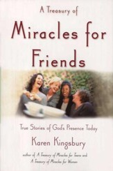 Treasury of Miracles for Friends: True Stories of God's Presence Today