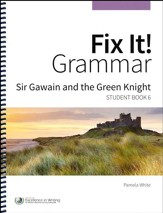 Fix It! Grammar Student Book 6: Sir Gawain and the  Green Knight (Grades 9-12)