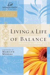 Living a Life of Balance: Women of Faith Study Guide Series - eBook