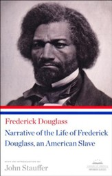 Frederick Douglass: Narrative of the Life of Frederick Douglass, An American Slave
