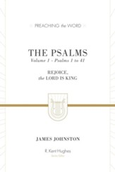 The Psalms, Volume 1: Rejoice, the Lord Is King (Preaching the Word)