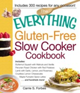 The Everything Gluten-Free Slow Cooker Cookbook