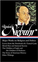 Reinhold Niebuhr: Major Works on Religion and Politics