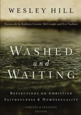 Washed and Waiting: Reflections on Christian Faithfulness & Homosexuality