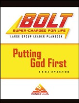 BOLT Putting God First: Large Group Planbook